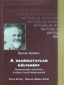 Bohár András - A megírhatatlan költemény (dedikált példány) [antikvár]