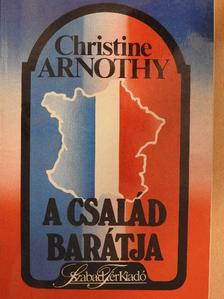 Christine Arnothy - A család barátja [antikvár]