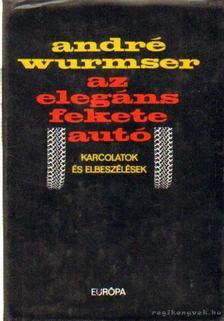 Wurmser, André - Az elegáns fekete autó [antikvár]