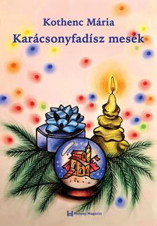 Kothenc Mária - Karácsonyfadísz mesék