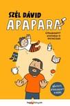 Szél Dávid - Apapara - bővített, átdolgozott kiadás / Újraválogatott nyafogások és büszkeségek [eKönyv: epub, mobi]