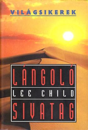 Lee Child - LÁNGOLÓ SIVATAG - VILÁGSIKEREK