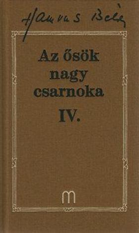 HAMVAS BÉLA - Az ősök nagy csarnoka IV. - Hamvas Béla művei 22.