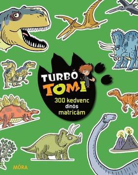 Turbó Tomi - 300 kedvenc dinós matricám