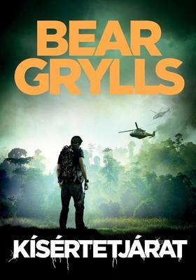 Bear Grylls - Kísértetjárat