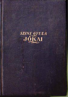 Szini Gyula - Jókai - egy élet regénye [antikvár]