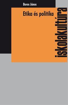 Boros János - Etika és politika. A demokrácia egyéni felelősség