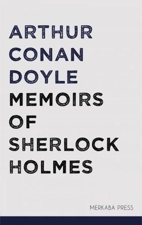 Arthur Conan Doyle - Memoirs of Sherlock Holmes [eKönyv: epub, mobi]