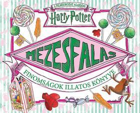.- - Harry Potter - Mézesfalás - Finomságok illatos könyve