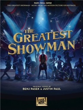 PASEK / PAUL - THE GREATEST SHOWMAN - MUSIC FROM THE MOTION PICTURE SOUNDTRACK. PIANO / VOCAL /GUITAR
