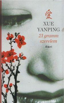 Xue Yanping - 21 gramm szerelem [antikvár]