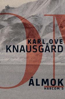 Karl Ove Knausgård - Álmok - Harcom 5.