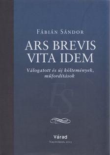 Fábián Sándor - Ars brevis vita idem [antikvár]
