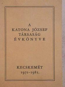 Antalfy István - A Katona József Társaság évkönyve 1971-1981 [antikvár]