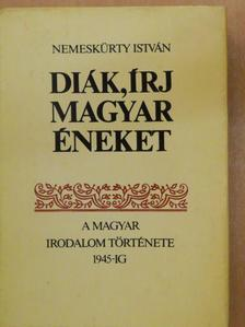 Nemeskürty István - Diák, írj magyar éneket 2. (töredék) [antikvár]