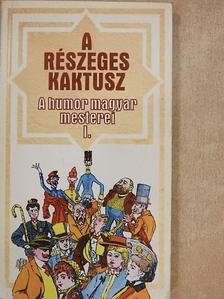 Aszlányi Károly - A részeges kaktusz [antikvár]