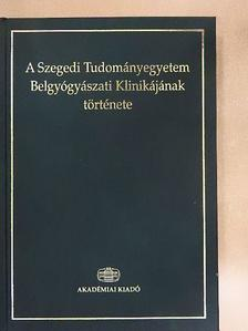 Jancsó Gábor - A Szegedi Tudományegyetem Belgyógyászati Klinikájának története [antikvár]