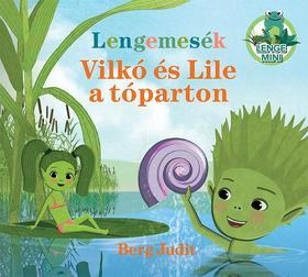 Berg Judit - Lengemesék - Vilkó és Lile a tóparton