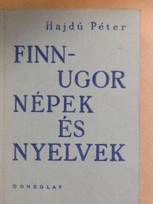 Hajdú Péter - Finnugor népek és nyelvek [antikvár]