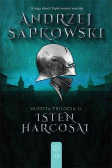 Andrzej Sapkowski - Isten harcosai