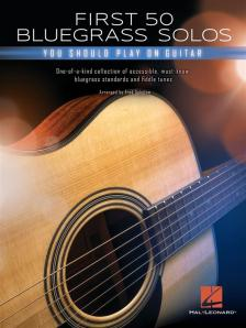 FIRST 50 BLUEGRASS SOLOS YOU SHOULD PLAY ON GUITAR ARR.:FRED SOKOLOW