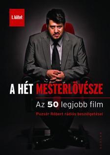 Puzsér Róbert - A HÉT MESTERLÖVÉSZE I. - AZ 50 LEGJOBB FILM ***