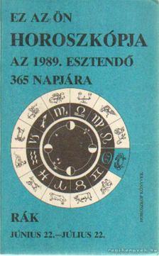 Ez az Ön horoszkópja az 1989. esztendő 365 napjára - Rák [antikvár]