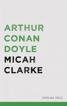 Arthur Conan Doyle - Micah Clarke [eKönyv: epub, mobi]