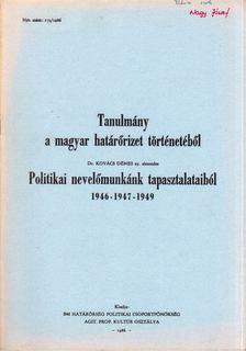 Kovács Dénes - Politikai nevelőmunkánk tapasztalataiból 1946-1947-1949 [antikvár]