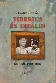 Ujlaky István - Tiberius és Sztálin [antikvár]