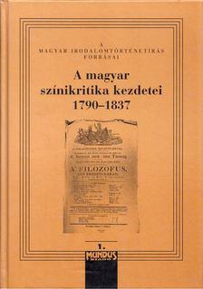 Kerényi Ferenc - A magyar színikritika kezdetei 1790-1837 I. [antikvár]