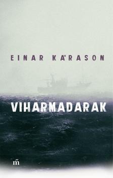 Kárason, Einar - Viharmadarak