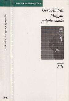 Gerő András - Magyar polgárosodás [antikvár]