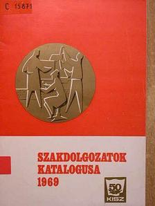 Balázs Lajos - Szakdolgozatok katalogusa 1969. [antikvár]