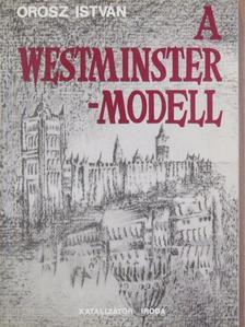 Orosz István - A Westminster-modell [antikvár]