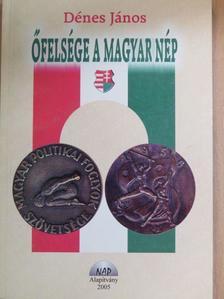 Dénes János - Őfelsége a magyar nép (dedikált példány) [antikvár]