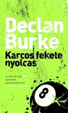 BURKE, DECLAN - Karcos fekete nyolcas [antikvár]