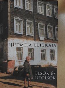 Ljudmila Ulickaja - Elsők és utolsók [antikvár]