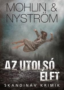 Peter Mohlin-Peter Nyström - Az utolsó élet