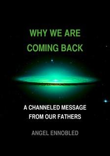 Ennobled Angel - Why We Are Coming Back [eKönyv: epub, mobi]