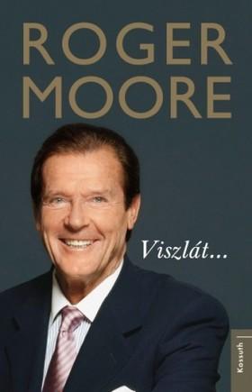 Roger Moore - Viszlát... [eKönyv: epub, mobi]