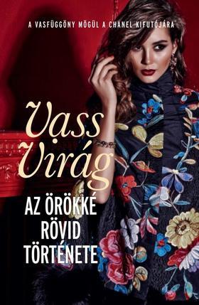 VASS VIRÁG - Az örökké rövid története ###
