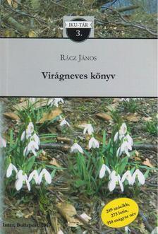 Rácz János - Virágneves könyv [antikvár]
