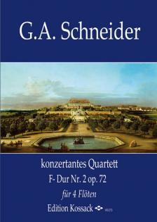 SCHNEIDER, G.A. - KONZERTANTES QUARTETT F-DUR NR.2 OP.72 FÜR 4 FLÖTEN