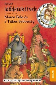 Fabian Lenk - Marco Polo és a Titkos Szövetség - Idődetektívek 2.