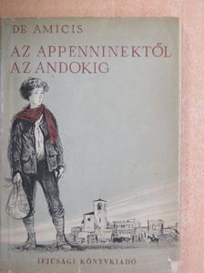 Edmondo De Amicis - Az Appenninektől az Andokig [antikvár]