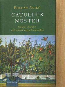 Polgár Anikó - Catullus noster [antikvár]