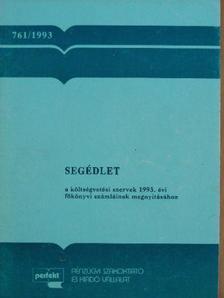 Gubányi Lászlóné - Segédlet a költségvetési szervek 1993. évi főkönyvi számláinak megnyitásához [antikvár]