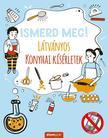 Nick Arnold - Ismerd meg! Látványos konyhai kísérletek