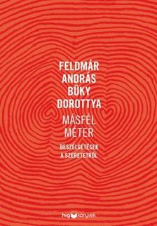 Feldmár András, Büky Dorottya - Másfél méter - Beszélgetések a szeretetről [eKönyv: epub, mobi]